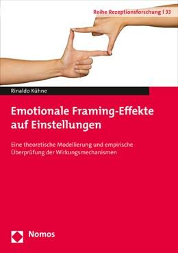 Abbildung von Kühne | Emotionale Framing-Effekte auf Einstellungen | 1. Auflage | 2015 | 33 | beck-shop.de