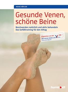 Abbildung von Höfler   Gesunde Vene, schöne Beine   2015   Beschwerden natürlich und akti...