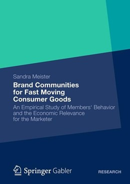 Abbildung von Meister | Brand Communities for Fast Moving Consumer Goods | 2012 | 2012 | An Empirical Study of Members'...