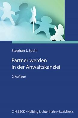 Abbildung von Spehl | Partner werden in der Anwaltskanzlei | 2., überarbeitete und erweiterte Auflage | 2016