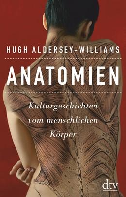 Abbildung von Aldersey-Williams | Anatomien | 1. Auflage | 2015 | beck-shop.de
