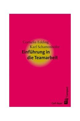 Abbildung von Edding / Schattenhofer   Einführung in die Teamarbeit   2. Auflage   2015   beck-shop.de