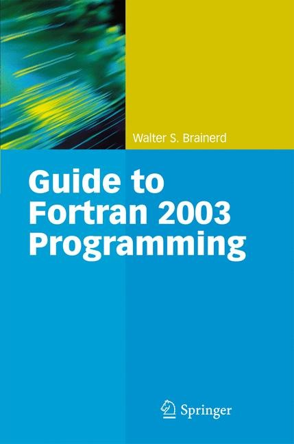 Guide to Fortran 2003 Programming | Brainerd | 2009, 2014 | Buch (Cover)
