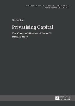 Abbildung von Rae | Privatising Capital | 2015 | The Commodification of Poland'... | 11