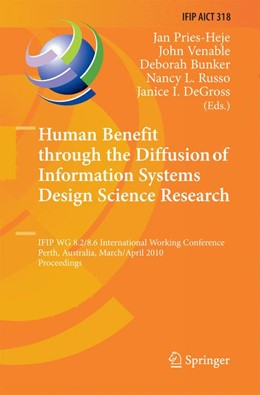 Abbildung von Pries-Heje / Venable / Bunker / Russo / DeGross   Human Benefit through the Diffusion of Information Systems Design Science Research   2010   2014   IFIP WG 8.2/8.6 International ...   318