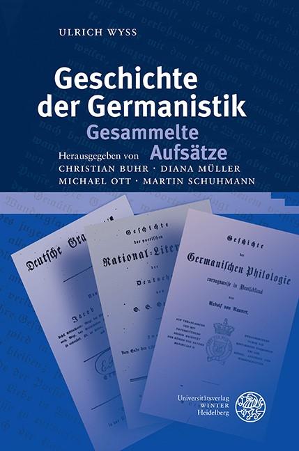 Geschichte der Germanistik. Gesammelte Aufsätze   Wyss, 2015   Buch (Cover)