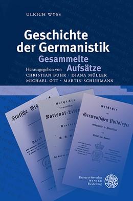 Abbildung von Wyss | Geschichte der Germanistik. Gesammelte Aufsätze | 2015 | 54