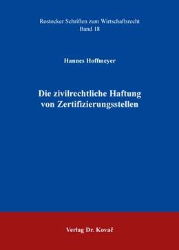 Abbildung von Hoffmeyer | Die zivilrechtliche Haftung von Zertifizierungsstellen | 2015 | 18