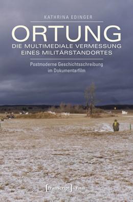 Abbildung von Edinger | Ortung - die multimediale Vermessung eines Militärstandortes | 1. Auflage | 2015 | beck-shop.de