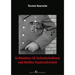 Abbildung von Haarseim   In Himmlers SS-Sicherheitsdienst und Mielkes Staatssicherheit   1. Auflage   2015   beck-shop.de