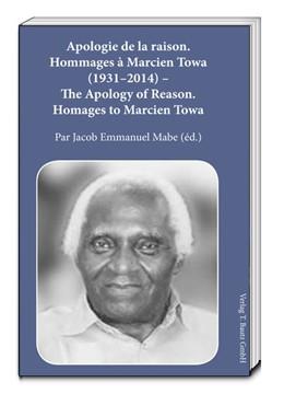 Abbildung von Mabe | Apologie de la raison. Hommages à Marcien Towa (1931-2014) The Apology of Reason. Homages to Marcien Towa | 1. Auflage | 2015 | beck-shop.de