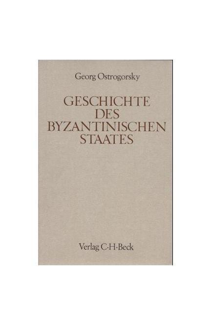 Cover: Georg Ostrogorsky, Handbuch der Altertumswissenschaft., Byzantinisches Handbuch. Band XII,1.2: Geschichte des byzantinischen Staates