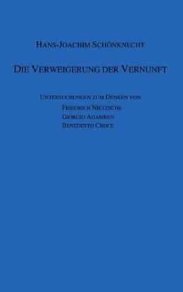 Abbildung von Schönknecht | Die Verweigerung der Vernunft | 2006 | Untersuchungen zum Denken von ...