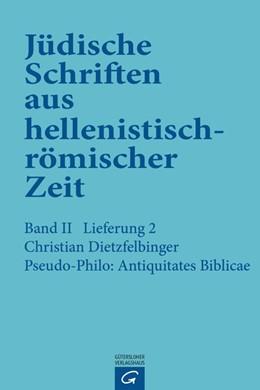 Abbildung von Dietzfelbinger | Pseudo-Philo: Antiquitates Biblicae (Liber Antiquitatum Biblicarum) | 2. Auflage | 2018 | beck-shop.de