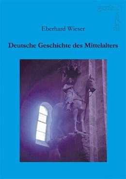 Abbildung von Wieser | Deutsche Geschichte des Mittelalters | 2015