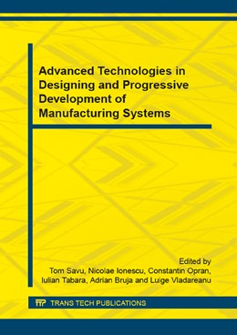 Abbildung von Savu / Ionescu / Opran / Tabara / Bruja / Vladareanu | Advanced Technologies in Designing and Progressive Development of Manufacturing Systems | 2015 | Selected, peer reviewed papers... | Volume 760