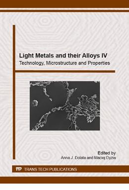Abbildung von Dolata / Dyzia | Light Metals and their Alloys IV | 2015 | Technology, Microstructure and... | Volume 229