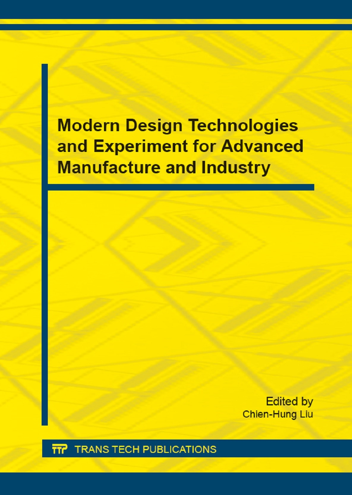 Modern Design Technologies and Experiment for Advanced Manufacture and Industry | Liu, 2015 | Buch (Cover)