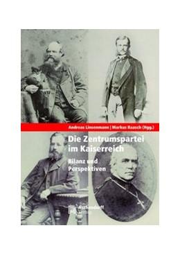 Abbildung von Raasch / Linsenmann | Die Zentrumspartei im Kaiserreich | 1. Auflage | 2015 | beck-shop.de