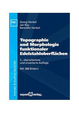 Abbildung von Henkel / Rau | Topographie und Morphologie funktionaler Edelstahloberflächen | 2. Auflage | 2015 | beck-shop.de