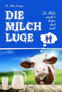Abbildung von Krieger | Die Milchlüge | 1. Auflage | 2015 | beck-shop.de
