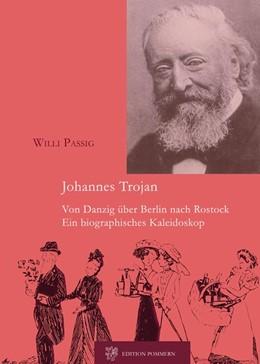Abbildung von Passig | Johannes Trojan - Von Danzig über Berlin nach Rostock | 1. Auflage | 2015 | beck-shop.de