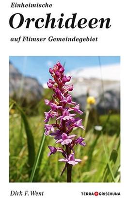 Abbildung von Went   Einheimische Orchideen auf Flimser Gemeindegebiet   2015