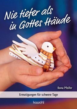 Abbildung von Nie tiefer als in Gottes Hände | 1. Auflage | 2014 | beck-shop.de