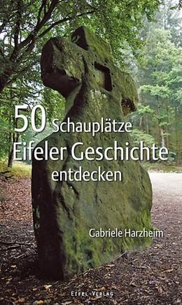 Abbildung von Harzheim | 50 Schauplätze Eifeler Geschichte entdecken | 1. Auflage | 2015 | beck-shop.de