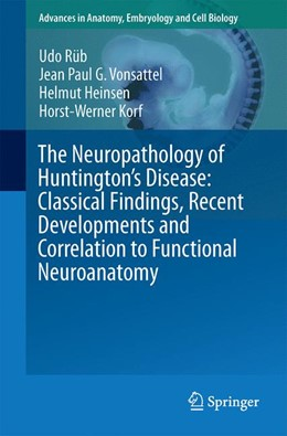 Abbildung von Rüb / Vonsattel | The Neuropathology of Huntington's Disease: Classical Findings, Recent Developments and Correlation to Functional Neuroanatomy | 1. Auflage | 2015 | 217 | beck-shop.de