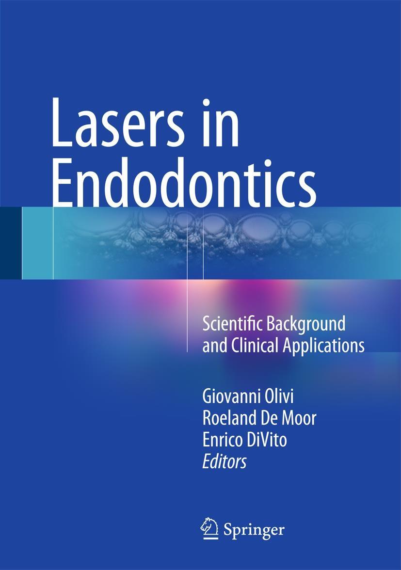 Abbildung von Olivi / De Moor / DiVito | Lasers in Endodontics | 1st ed. 2016 | 2016