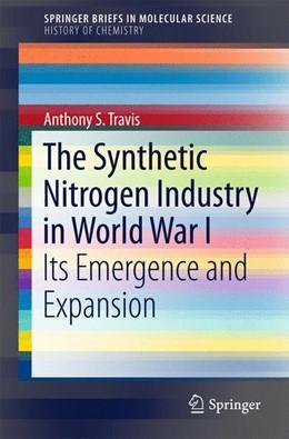 Abbildung von S. Travis | The Synthetic Nitrogen Industry in World War I | 1. Auflage | 2015 | beck-shop.de