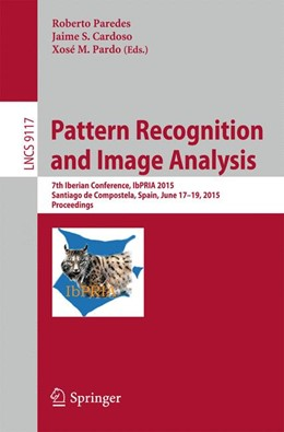 Abbildung von Paredes / Cardoso | Pattern Recognition and Image Analysis | 1. Auflage | 2015 | 9117 | beck-shop.de