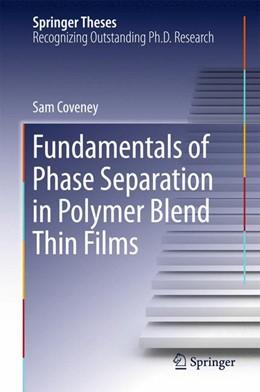 Abbildung von Coveney | Fundamentals of Phase Separation in Polymer Blend Thin Films | 1. Auflage | 2015 | beck-shop.de