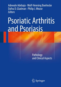 Abbildung von Adebajo / Boehncke / Gladman / Mease | Psoriatic Arthritis and Psoriasis | 1st ed. 2016 | 2016 | Pathology and Clinical Aspects