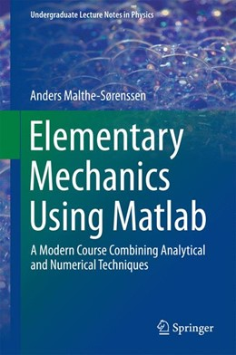Abbildung von Malthe-Sørenssen   Elementary Mechanics Using Matlab   2015   2015   A Modern Course Combining Anal...