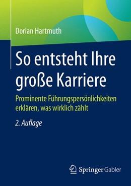 Abbildung von Hartmuth   So entsteht Ihre große Karriere   2. Auflage   2015   beck-shop.de