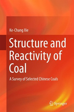 Abbildung von Xie | Structure and Reactivity of Coal | 2015 | 2015 | A Survey of Selected Chinese C...