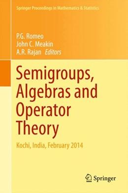 Abbildung von Romeo / Meakin | Semigroups, Algebras and Operator Theory | 1. Auflage | 2015 | 142 | beck-shop.de