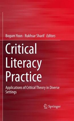 Abbildung von Yoon / Sharif | Critical Literacy Practice | 1st ed. 2015 | 2015 | Applications of Critical Theor...