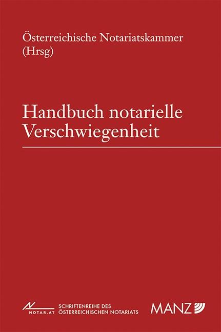 Notarielle Verschwiegenheit | Österreichische Notariatskammer, 2015 (Cover)