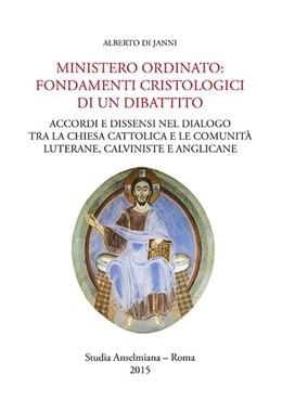 Abbildung von di Janni | Ministero ordinato: Fondamenti cristologici di un dibattito | 2015 | Accordi e dissensi nel dialogo...