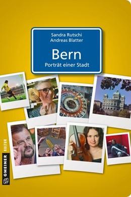 Abbildung von Rutschi / Blatter | Bern - Porträt einer Stadt | 2. Auflage | 2015 | beck-shop.de