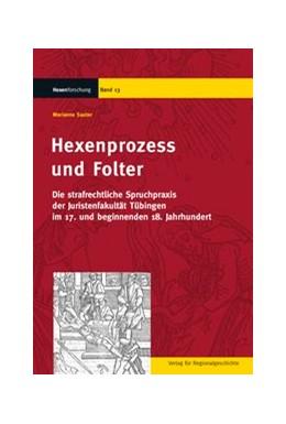 Abbildung von Sauter | Hexenprozess und Folter | 2010 | Die strafrechtliche Spruchprax...