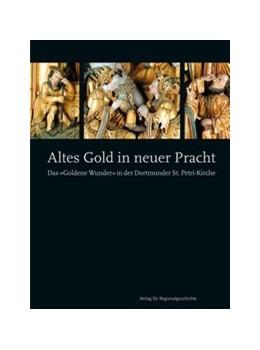 Abbildung von Welzel | Altes Gold in neuer Pracht | 2. Auflage | 2013 | Das »Goldene Wunder« in der Do...