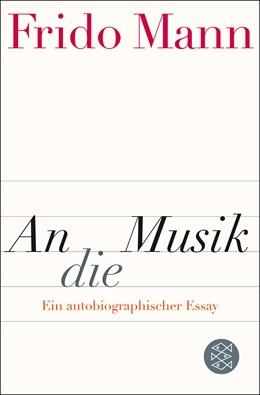 Abbildung von Mann | An die Musik | 2015 | Ein autobiographischer Essay
