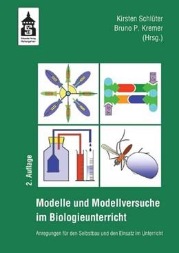 Abbildung von Schlüter / Kremer | Modelle und Modellversuche für den Biologieunterricht | 2015 | Anregungen für den Selbstbau u...