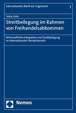 Abbildung von Dolle | Streitbeilegung im Rahmen von Freihandelsabkommen | 2015 | Wirtschaftliche Integration un... | 1