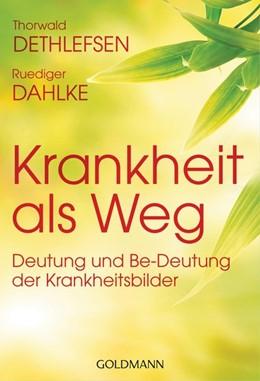 Abbildung von Dethlefsen / Dahlke | Krankheit als Weg | 1. Auflage | 2015 | beck-shop.de