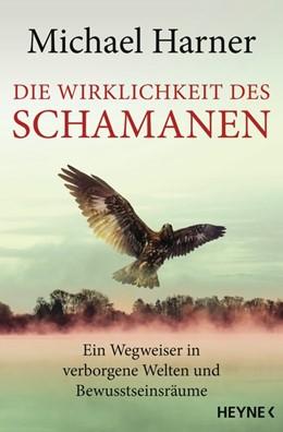 Abbildung von Harner   Die Wirklichkeit des Schamanen   1. Auflage   2016   beck-shop.de